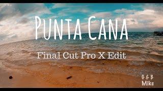 Punta Cana - Final Cut Pro X Edit