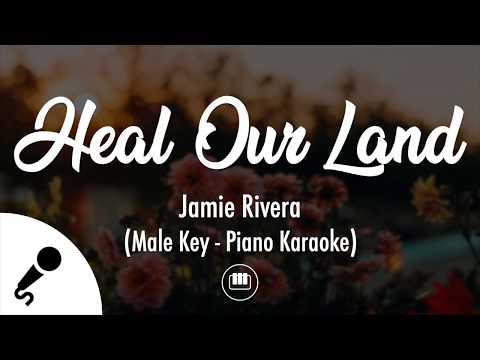 Heal Our Land - Jamie Rivera (Male Key - Piano Karaoke)