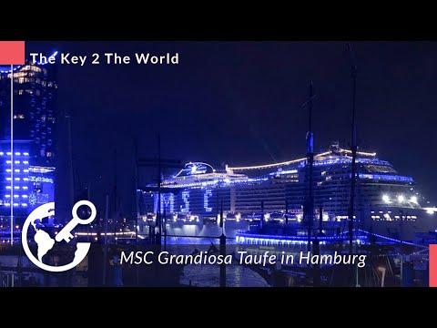 Msc Grandiosa Taufe Hamburg I The Key 2 The World Youtube