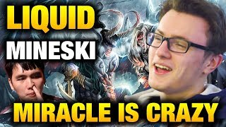 Liquid VS Mineski - MIRACLE is Going CRAZY THIS GAME Dota 2
