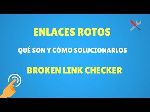 Qué Son, Cómo Detectar Y Solucionar Enlaces Rotos Con Broken Link Checker