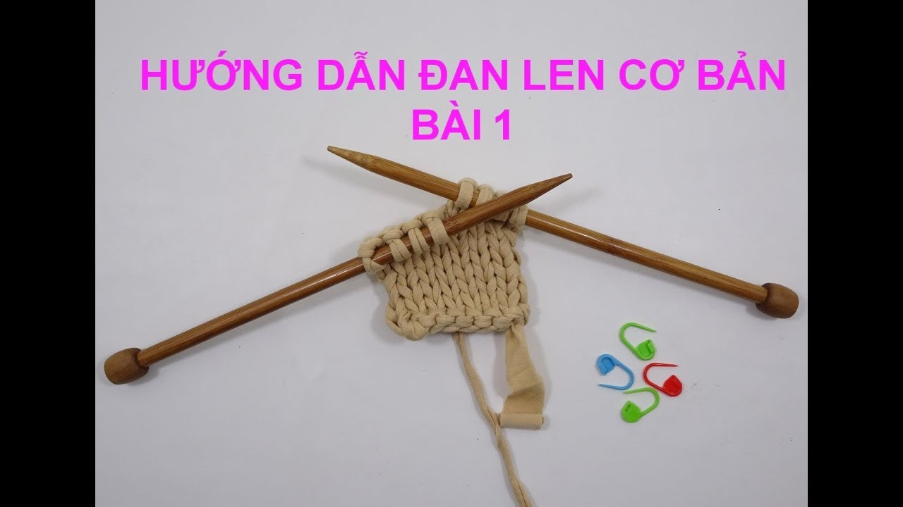 knitting- bài 1-hướng dẫn đan len căn bản