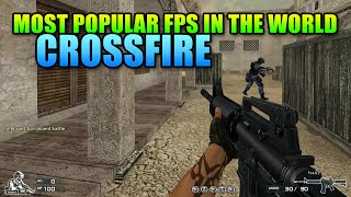 Crossfire - The Most Popular First Person Shooter In The World!
