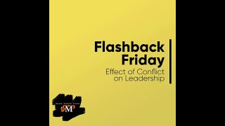 Effect of Conflict on Leadership - #FlashbackFriday