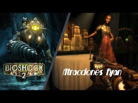 Bioshock 2 guia completa 100% Atracciones Ryan(Episodio 3)