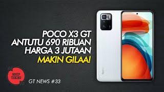 GILA! POCO X3 GT ANTUTU 690 RIBU HARGA 3 JUTAAN! GT NEWS #33 - GOSIP TEKNO INDONESIA