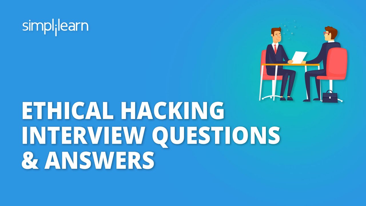 Ethical Hacking Interview Questions & Answers | Ethical Hacking Interview Preparation