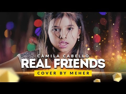 Camila Cabello - Real Friends | Cover by Meher