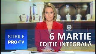 Știrile PRO TV - 6 martie 2019 - EDIȚIE INTEGRALĂ