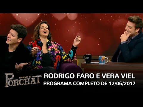 Programa Do Porchat (completo)   Rodrigo Faro E Vera Viel (12/06/2017)
