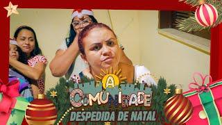 DESPEDIDA DE NATAL NA COMUNIDADE!