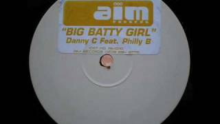 Danny C Feat. Philly B - Big Batty Girl - 4/4 Mix