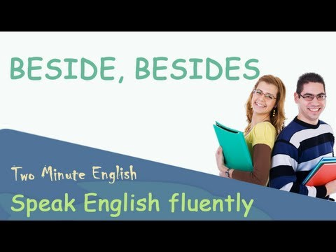 'Beside' vs 'Besides' - Learn Proper Usage In English