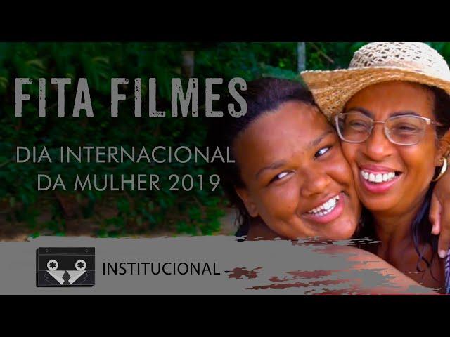 Fita Filmes - Dia Internacional da Mulher 2019