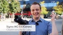 Sigma MC-11 - Objektivadapter für Sony-Kameras im Test [Deutsch]