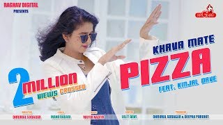 Khava Mate Pizza Kinjal Dave New Gujarati Song 2018 | DJ Maza