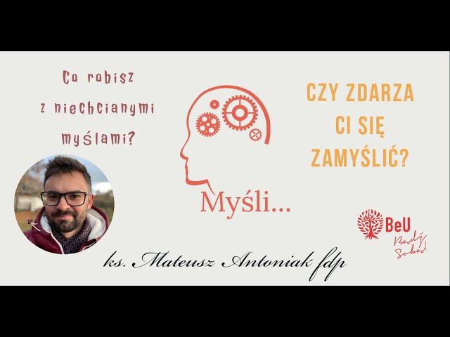 Boże Słowo #2 - Co z moimi myśli? - ks. Mateusz Antoniak fdp