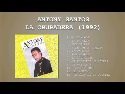Antony Santos   La Chupadera 1992