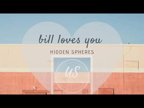 Hidden Spheres - Bill Loves You Mp3