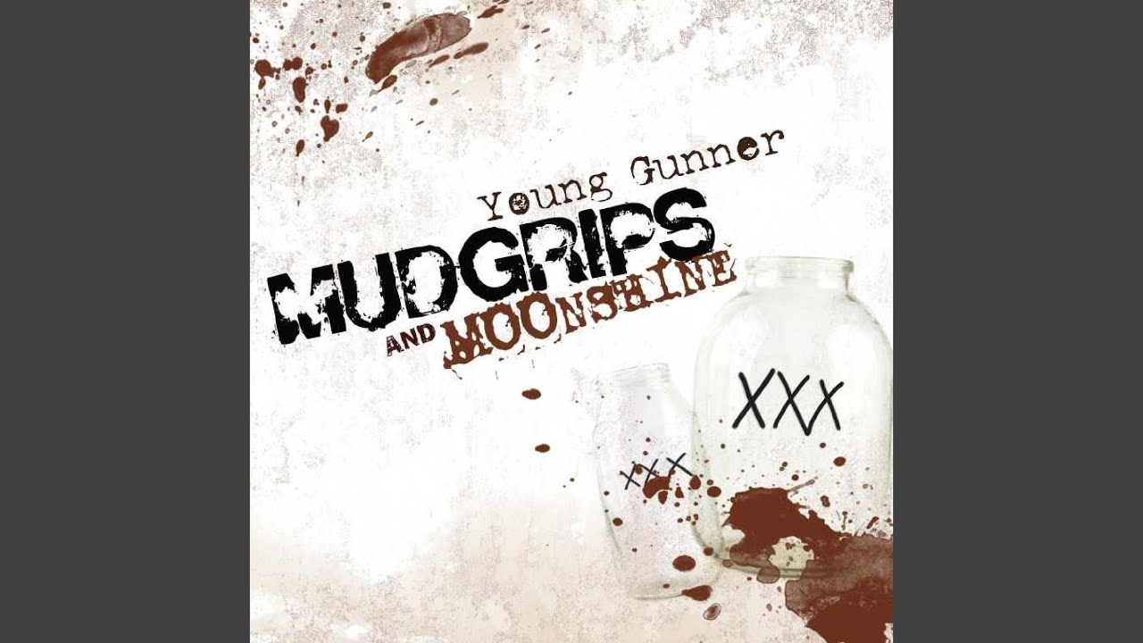 young gunner mudgrips and moonshine