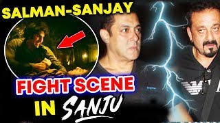 Salman Khan - Sanjay Dutt FIGHT SCENE In SANJU?