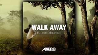 Axero feat. Jimmy Magardeau - Walk Away