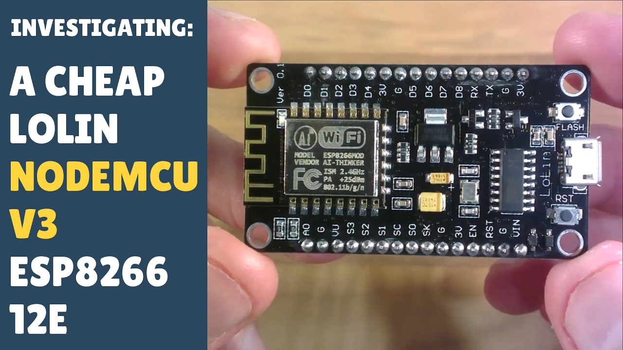 Checking Out A New Lolin NodeMCU V3 (ESP8266 12E)