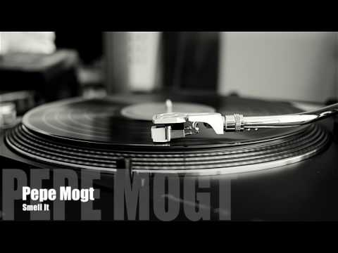 Pepe Mogt -  Smell It