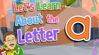 Let's Learn About the Letter a   Jack Hartmann Alphabet Song