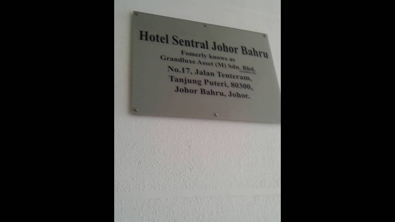 Hotel Sentral Johor Bahru Hotel Sentral Johor Bahru Part 1 Youtube