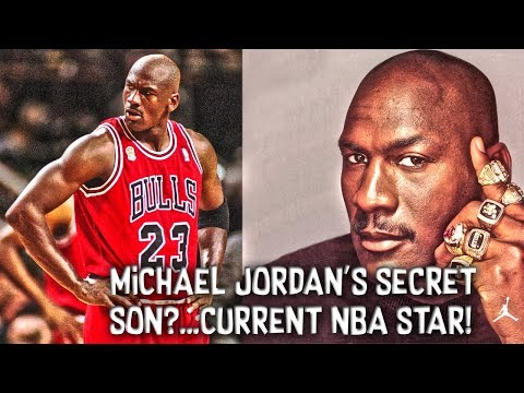 Michael Jordan Has a SECRET SON?.....Who is an NBA STAR!