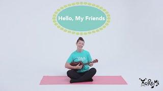 Yo Re Mi - Hello, My Friends (Kids Music, Yoga and Mindfulness)