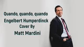 Quando, quando, quando - Engelbert Humperdinck - Cover By Matt Mardini