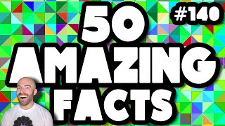 50 AMAZING Facts to Blow Your Mind! #140