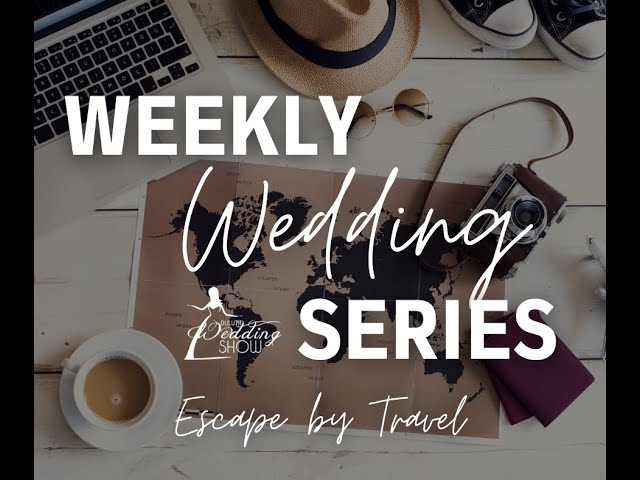 Weekly Wedding Series with Escape by Travel