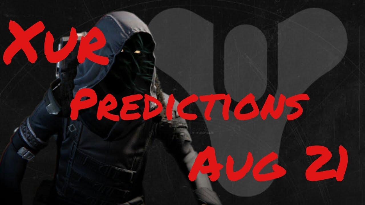 Xur predictions aug 21 22 destiny youtube