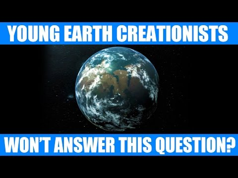 Why Won't Young Earth Creationists  Answer THIS Question?