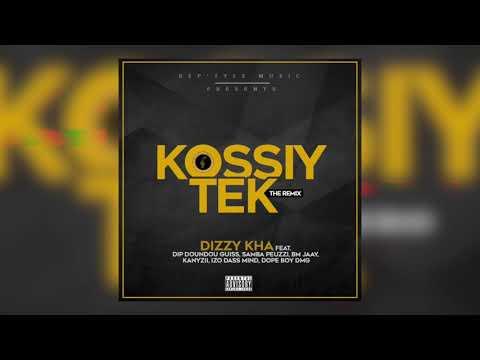 DIZZY KHA-IZO DASS MIND-SAMBA PEUZZI-KANYZI-DOPE BOY-BMJAY-DIP DOUNDOU GUISS - KOSSIYTEK (Remix)
