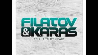 Filatov & Karas - Tell It To My Heart [320 kbps]