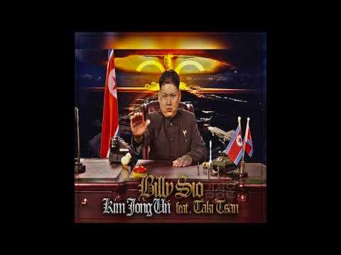 Billy Sio - Kim Jong Un feat. Taki Tsan