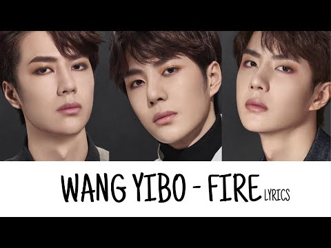 WANG YIBO (王一博UNIQ) - FIRE Lyrics - YouTube