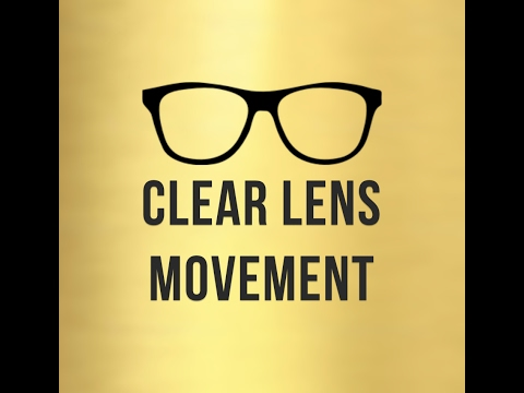 1e602b60c29 Clear Lens Movement - YouTube
