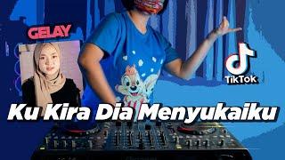GAK SUKA GELAY TIK TOK x KU KIRA DIA MENYUKAIKU SLOW ( DJ DESA Remix )