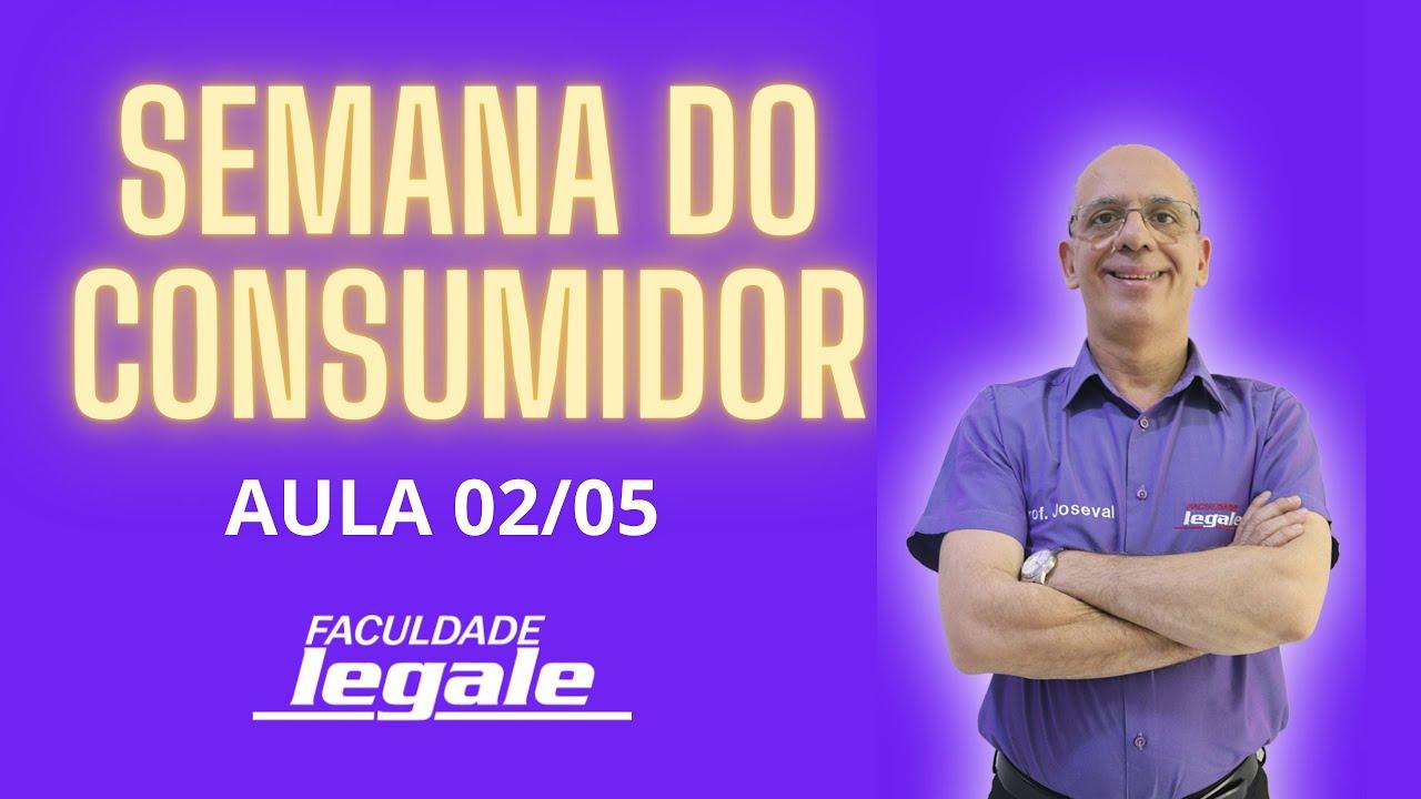 Semana do Consumidor - Aula 02/05 - porf. Joseval Viana