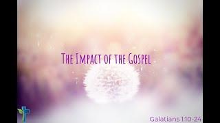 The Impact of the Gospel
