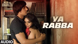 Ya Rabba FULL AUDIO Song | Main Aur Charles | Randeep Hooda, Richa Chadda | T-Series