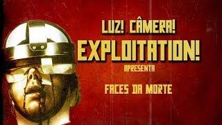 Luz! Câmera! Exploitation! #19 - Faces da Morte (1978)