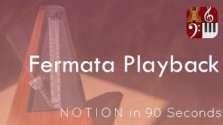 Fermata Playback—PreSonus Notion in 90 Seconds