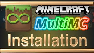 MultiMC Installation on Windows and Mac - Powerful Portable Launcher Application for Minecraft