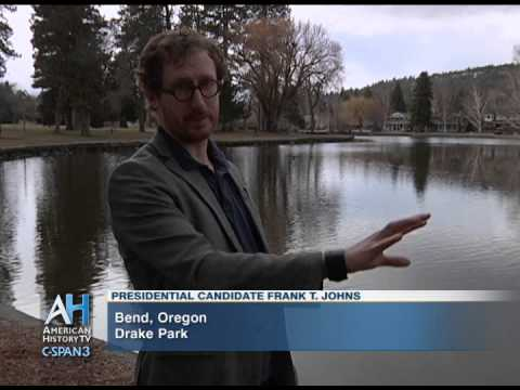 C-SPAN Cities Tour - Bend: Presidential Candidate Frank T. Johns